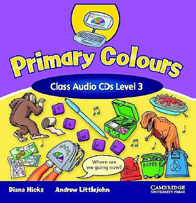 Primary Colours 3 Class Audio CD, Hicks, Diana,  Littlejohn, Andrew
