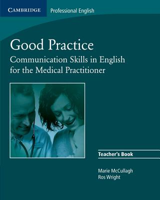 Image for Good Practice Teacher's Book  Communication Skills in English for the Medical Practitioner