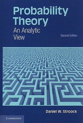 Probability Theory: An Analytic View, Stroock, Daniel W.