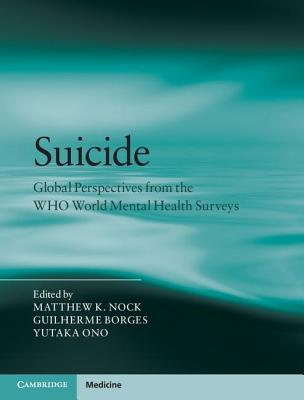 Image for Suicide: Global Perspectives from the WHO World Mental Health Surveys (Cambridge Medicine (Hardcover))