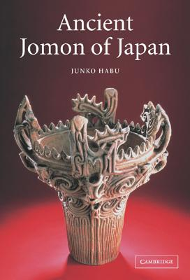 Ancient Jomon of Japan (Case Studies in Early Societies), Habu, Junko