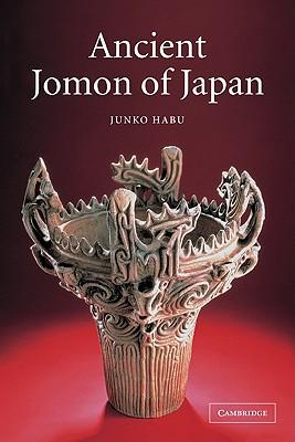 Ancient Jomon of Japan (Case Studies in Early Societies), Habu, Junko