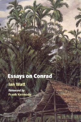 Essays on Conrad, Watt, Ian