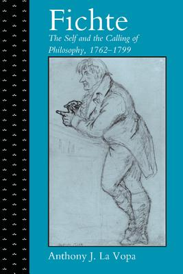 Image for Fichte: The Self and the Calling of Philosophy, 1762-1799