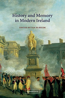 Image for History and Memory in Modern Ireland