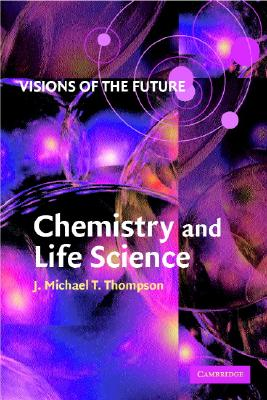 Image for Visions of the Future: Chemistry and Life Science