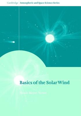 Image for Basics of the Solar Wind (Cambridge Atmospheric and Space Science Series)