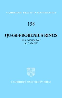 158: Quasi-Frobenius Rings (Cambridge Tracts in Mathematics), Nicholson, W. K.; Yousif, M. F.