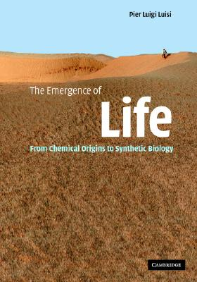 The Emergence of Life: From Chemical Origins to Synthetic Biology, Pier Luigi Luisi (Author)