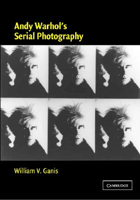 Image for Andy Warhol's Serial Photography (Contemporary Artists and their Critics)