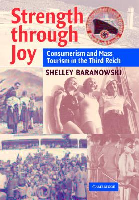 Image for Strength through Joy: Consumerism and Mass Tourism in the Third Reich