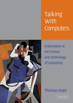 Image for Talking with Computers: Explorations in the Science and Technology of Computing