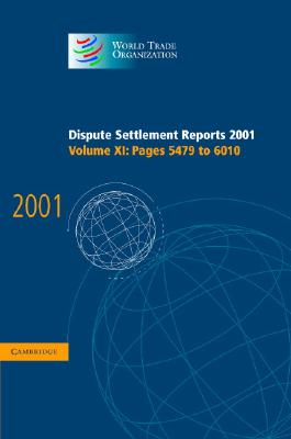 Image for Dispute Settlement Reports 2001: Volume 11, Pages 5479-6010 (World Trade Organization Dispute Settlement Reports)