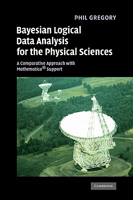 Image for Bayesian Logical Data Analysis for the Physical Sciences: A Comparative Approach with Mathematica Support