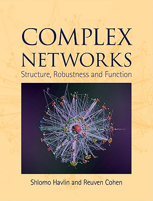 Complex Networks: Structure, Robustness and Function, Cohen, Reuven; Havlin, Shlomo