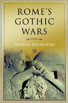 Image for Rome's Gothic Wars: From the Third Century to Alaric (Key Conflicts of Classical Antiquity)