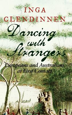Image for Dancing With Strangers: Europeans And Australians At First Contact