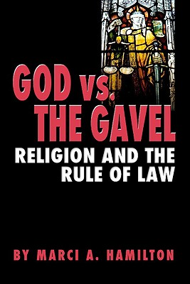God vs. the Gavel: Religion and the Rule of Law, Hamilton, Marci A.
