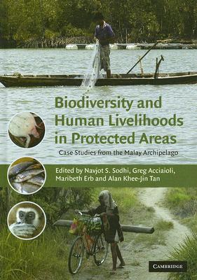 Image for Biodiversity and Human Livelihoods in Protected Areas: Case Studies from the Malay Archipelago
