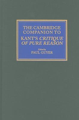 The Cambridge Companion to Kant's Critique of Pure Reason (Cambridge Companions to Philosophy)