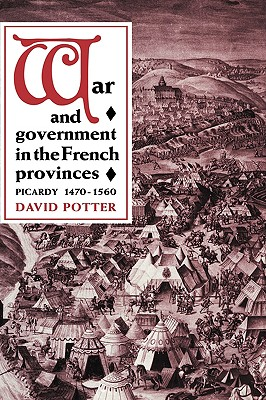 War and Government in the French Provinces, Potter, David
