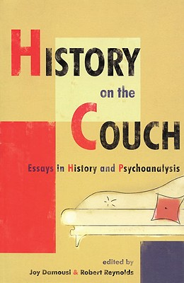 Image for History on the Couch : Essays in History and Psychoanalysis