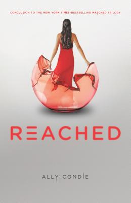 Reached (Matched Trilogy Book 3), Ally Condie
