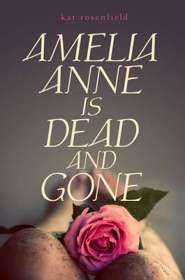 Amelia Anne is Dead and Gone, Kat Rosenfield