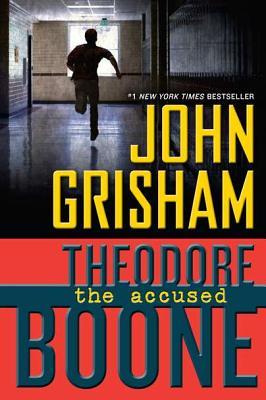 "Theodore Boone: The Accused (Theodore Boone: Kid Lawyer), ""Grisham, John"""