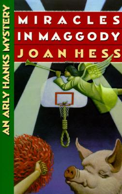 Miracles in Maggody : An Arly Hanks Mystery, Hess, Joan