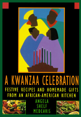 Image for KWANZAA CELEBRATION FESTIVE RECIPES AND HOMEMADE GIFTS