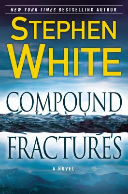 Compound Fractures (Dr. Alan Gregory Novels), Stephen White