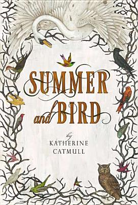 Summer and Bird, Katherine Catmull