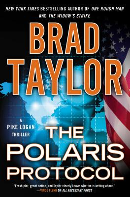 The Polaris Protocol: A Pike Logan Thriller, Brad Taylor