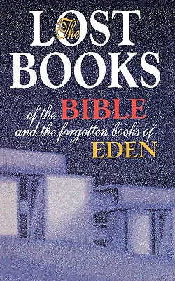 The Lost Books of the Bible and the Forgotten Books of Eden, PLATT, Rutherford Hayes