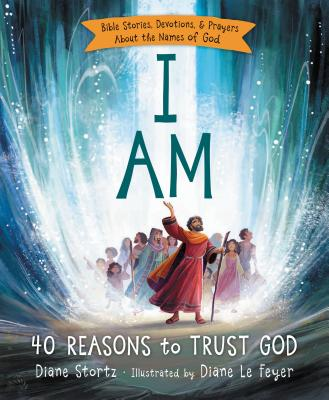 Image for I Am: 40 Reasons to Trust God