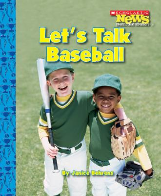 Let's Talk Baseball (Scholastic News Nonfiction Readers: Sports Talk), Janice Behrens