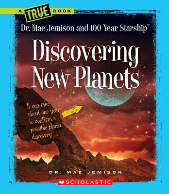 Image for Discovering New Planets (True Books: Dr. Mae Jemison and 100 Year Starship)