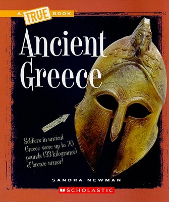 Ancient Greece (True Books: Ancient Civilizations), Newman, Sandra