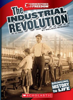 INDUSTRIAL REVOLUTION (CORNERSTONES OF FREEDOM), MCDANIEL, MELISSA