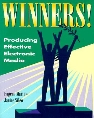Winners! Producing Effective Electronic Media, Marlow & Sileo