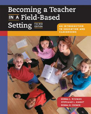 Image for Becoming a Teacher in a Field-Based Setting: An Introduction to Education and Classrooms (with InfoTrac)