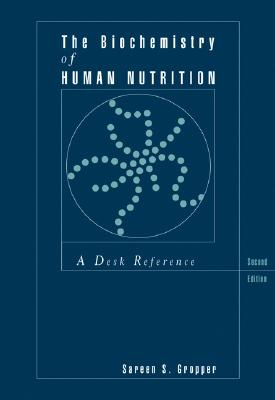 Image for BIOCHEMISTRY OF HUMAN NUTRITION, THE : A DESK REFERENCE (2ND ED.)