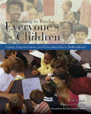 Image for Learning to Teach Everyone's Children: Equity, Empowerment, and Education that is Multicultural