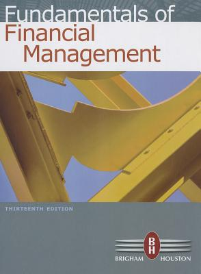 Fundamentals of Financial Management 13th Edition, Eugene F. Brigham  (Author), Joel F. Houston (Author)