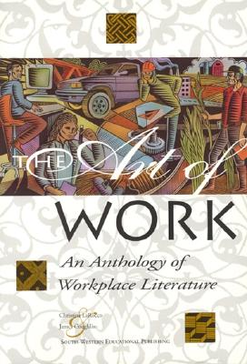 The Art Of Work : An Anthology of Workplace Literature, Christine LaRocco; Jim Coughlin