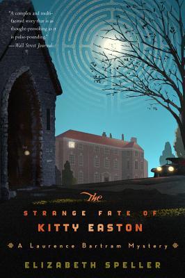 """The Strange Fate of Kitty Easton (Laurence Bartram Mysteries), """"Speller, Elizabeth"""""""