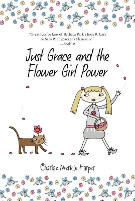 Image for Just Grace and the Flower Girl Power (The Just Grace Series)