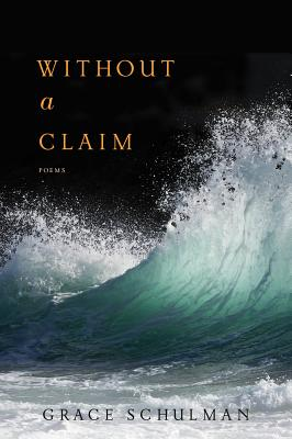 Without a Claim, Schulman, Grace
