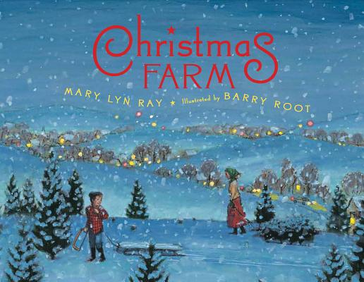 Christmas Farm, Mary Lyn Ray